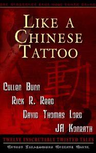 Like A Chinese Tattoo by Cullen Bunn, Rick R. Reed, David Thomas Lord and JA Konrath