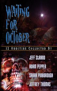 Waiting For October by Jeff Strand, Adam Pepper, Sarah Pinborough and Jeffrey Thomas